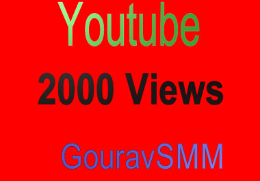 2000 Youtube Views High Quality Slow Speed