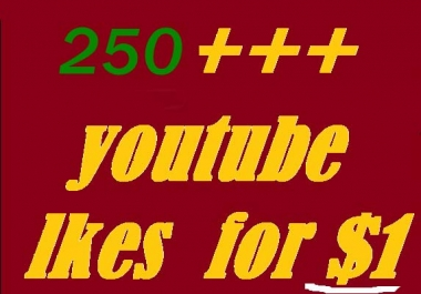 250 Real youtube likes with 24-48 hours in complete only