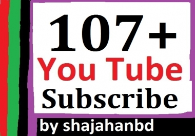 Guaranteed 107+ You tube subscrib non drop Instant start