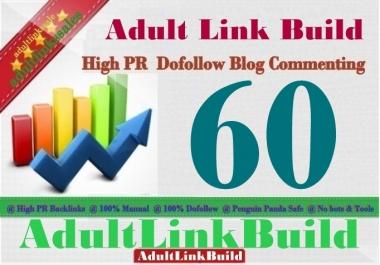 Do 60 SEO Blog Commenting Unique Backlinks Pr2 to Pr7 for AduIt Websites