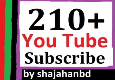 Guaranteed 210+ You tube subscrib non drop Instant