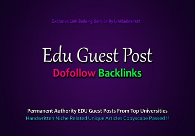 Publish 3X Dofollow EDU Guest Posts On DA 65+ to 100 Platforms