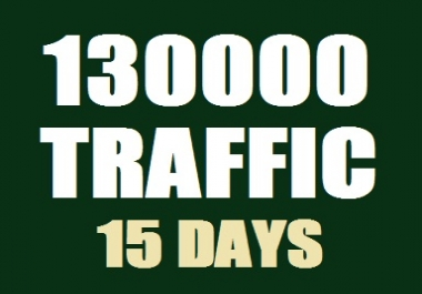 Get Real 130000 Web Traffic in 15 Days