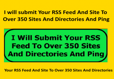Submit Your RSS Feed And Site To Over 350 USA Sites And Directories And Ping