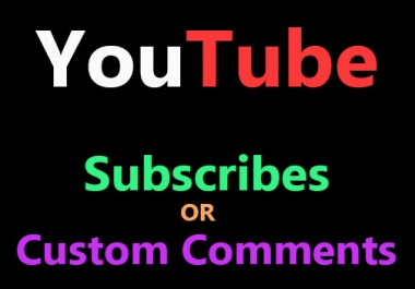 ALMOST INSTANTLY GET 20 REAL YOU-TUBE  SUBSCRIBERS OR 20 CUSTOM COMMENTS