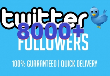 get you 8000+ Twitter Followers or 2000 Retweets or 2000 favorites within 12-24 hours