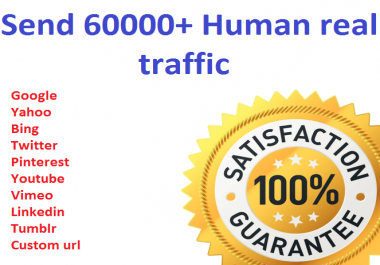 Send 60000+ Human Traffic by Google Twitter Youtube etc