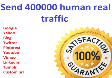 Send 400000+ Human Traffic by Google Twitter Yahoo etc