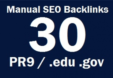 manually do 30 PR9 and EDU/GOV Safe SEO High Pr Backlinks 2017 Best Results