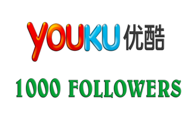 Add 1000 Youku followers