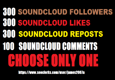 300 SoundCloud likes or reposts or followers or comments for your music or track