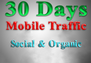 get PREMIUM MOBILE Web Traffic for 30 days