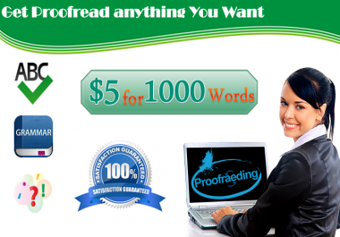 I will proofread 1000 Words and Make Them Errors Free