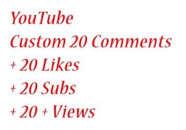 YouTube Custom 20 Comments + 20 Likes + 20 Subs + 20++ Views in Your Video only
