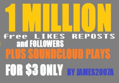 1 MILLION SOUNDCLOUD Plays with free 200 USA Followers , 100  likes and 100 reposts