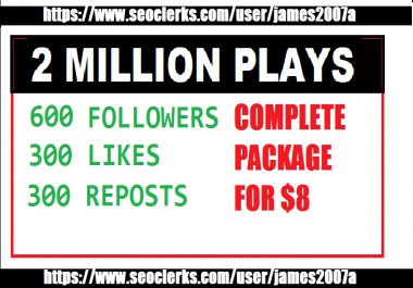 2 Million soundcloud plays  600 USA Followers 300 likes  300 reposts COMPLETE SOUNDCLOUD PACKAGE