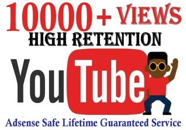 10000+You'tube vi'ews Good Retention Safe and effective Real Human Service