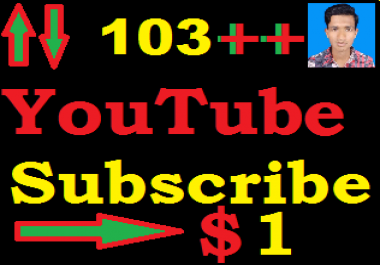 Super fast 103+ YouTube Subscriber Or 120 YouTube Like Only