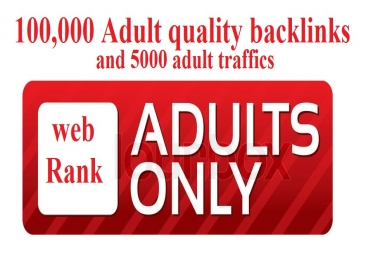 SEO rank work and Adul traffics with more dult backlinks