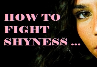 I will give you the How to Fight Shyness .. article book