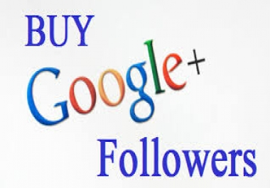 Get High-quality 100+ Google Plus Followers within 4-6 hours
