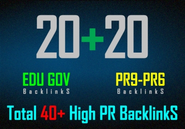 create 40+ High pr backlinks include 20 EDU GOV backlinks