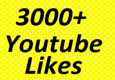 3000+ Youtube Likes or 1000+ Youtube Auto Comment non drop