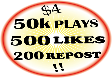 50000+ High Quality Plays with 500 Likes and 200 Repost on Soundcloud