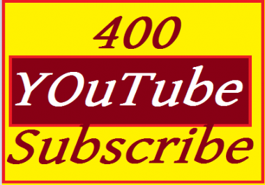 Safe 400+  YouTube Subscribe 100% Non drop   Very Fast