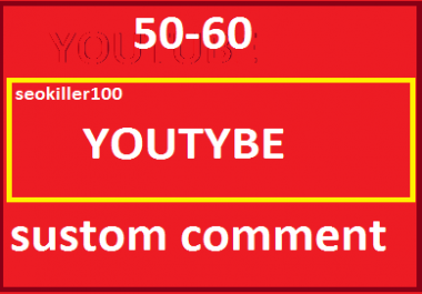 Add 50-60 YouTube custom comme nts   1 hours delivered