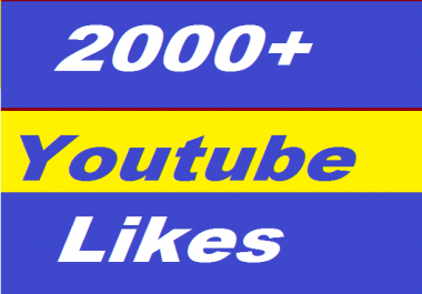 2000+ Youtube Likes or 500+ Youtube Auto Comments