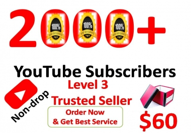 I will give you  2000+ Real Non-Drop Subscribers  For your Channel