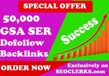 SEO 50,000 GSA Dofollow Links for Boosting Ranking in Google SERP