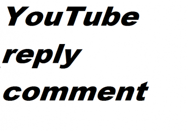 20 YouTube reply commen!t  12hours deliverd