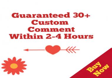 Guaranteed 30+Custom Comment 2-6 Hours