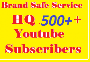 BRAND Service. Safe Fast 500  You Tube Real Subscri bers + BONUS only