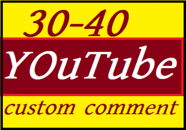 Guaranteed 30+ YouTube Custom Commants and 30 YouTube lik e   1-5 Hours