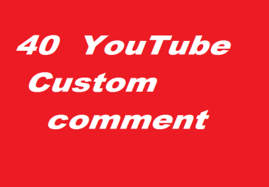 40 YOUTUBE CUSTOM COMMENT or 10 SUBSCRIEB  VERY FAST ONE DAY DELIVERED