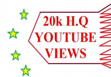 20000+ High Quality  youtube views or 600 subscribes  very short times