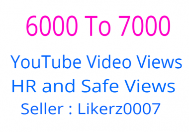 I will Add 6000 To 7000 High Retention Safe And Non Drop Youtube Video Promotion