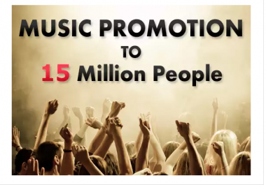 do tantalizing music promotion to 15million people