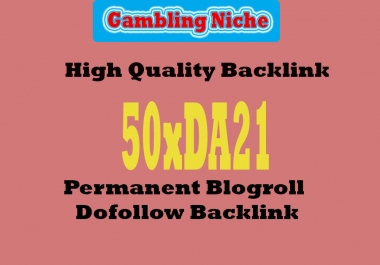 add more Permanent Link dofollow 50xDA:21 Gambling blog Niche with Different IP