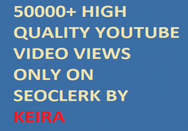 Super Fast 50000+ Non Drop High Quality Youtube Views