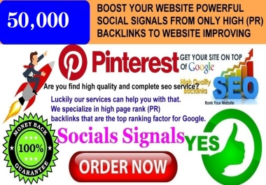 GET POWERFUL 50.000 PINTEREST SHARE SOCIAL SIGNALS FROM ONLY HIGH (PR) BACKLINKS TO WEBSITE IMPROVING