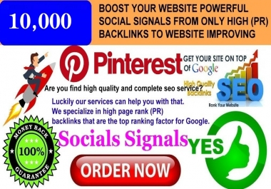 GET POWERFUL 10.000 PINTEREST SHARE SOCIAL SIGNALS FROM ONLY HIGH (PR) BACKLINKS TO WEBSITE IMPROVING