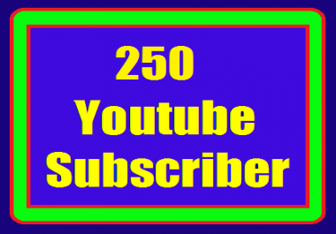 High Quality 250 Youtube Real non drop channel Subscribers fast work just