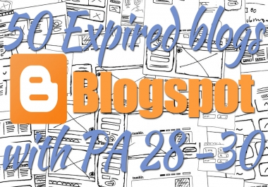 600+ Orders - Provide 20 Expired Blogspot PA 27 and above