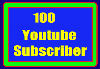 100+ youtube  Subscribers  from USA, France and English and World wide