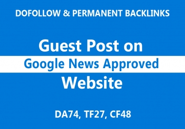 Guest Post on a Google News Approved Site with a Dofollow Link, DA74, Alexa Rank 38k