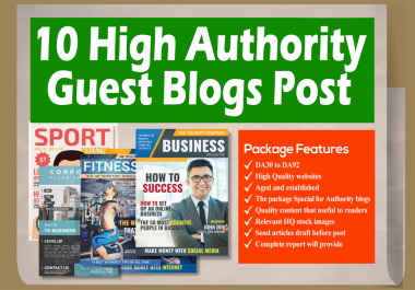 Guest Post On 10 High Authority Blogs, DA30-48, Traffic 10k to 300k Traffic Per month